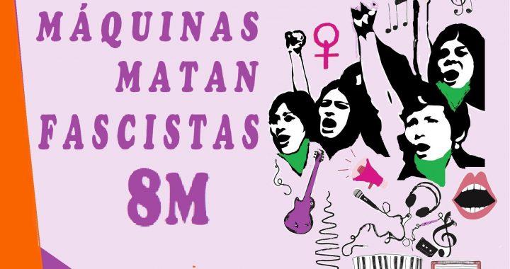 DOSSIER ESTAS MÁQUINAS MATAN FASCISTAS: 8M